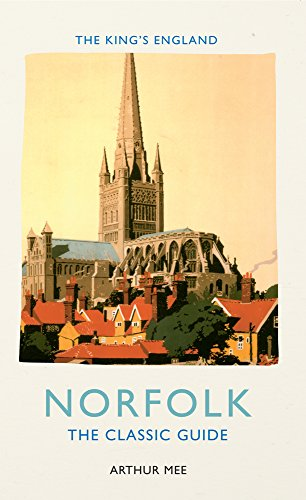 The King's England Norfolk: The Classic Guide