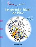 Le premier hiver de Max - Une histoire sur la prématurité