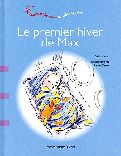 Le premier hiver de Max - Une histoire s...