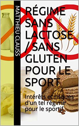 Régime sans lactose / sans gluten pour le sport: Intérêts et risques d'un tel régime pour le sportif par Matthieu Cls