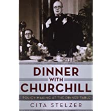 Dinner with Churchill – Policy–Making at the Dinner Table