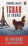 Image de Tchao la France : 40 raisons de quitter votre pays