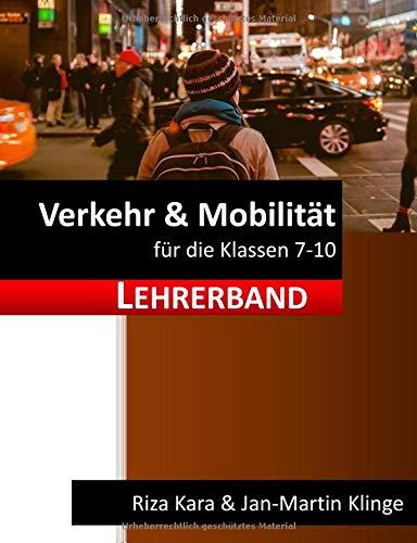 Verkehr & Mobilität: für die Klassen 7-10 (Lehrerband) (Arbeitslehre unterrichten, Band 8)