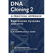 DNA Cloning: A Practical Approach Volume 2: Expression Systems: Expression Systems Vol 2 (Practical Approach Series) by Hames Glover (4-Mar-2002) Paperback