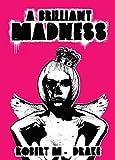 A Brilliant Madness (Robert M. Drake/Vintage Wild, Band 3)
