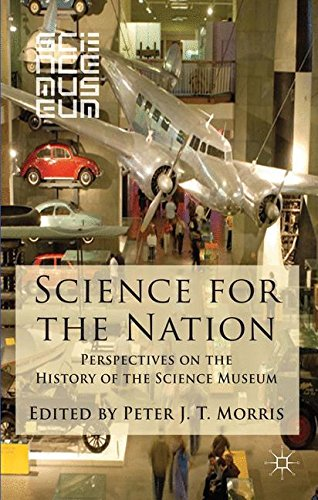 Science for the Nation: Perspectives on the History of the Science Museum
