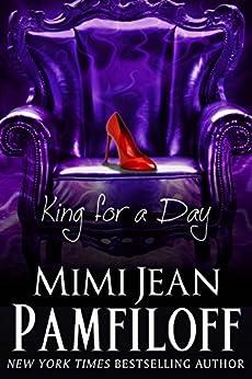 King for a Day (The King Trilogy, Book 2) von [Pamfiloff, Mimi Jean]