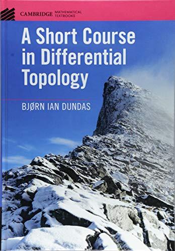 A Short Course in Differential Topology (Cambridge Mathematical Textbooks) por Bjørn Ian Dundas