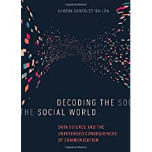 Decoding the Social World (Information Policy)