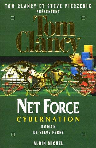 Net Force 6. Cybernation (Romans, Nouvelles, Recits (Domaine Etranger)) par Tom Clancy