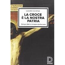 La croce è la nostra patria. Simone Weil e l'enigma della croce