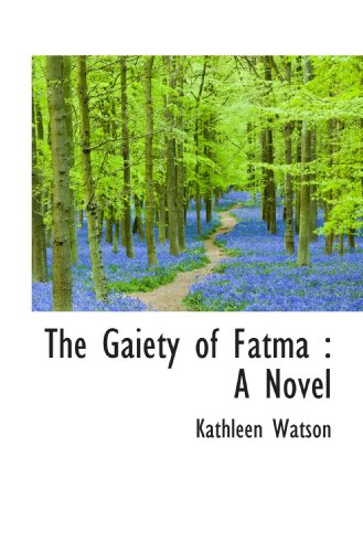 The Gaiety of Fatma : A Novel