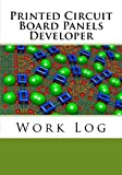 Printed Circuit Board Panels Developer Work Log: Work Journal, Work Diary, Log - 132 pages, 7 x 10 inches (Orange Logs/Work Log)