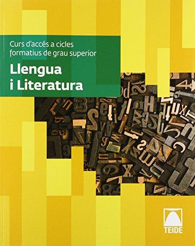 Llengua i literatura. Curs d'accés a cicles formatius de grau superior (CACFS) por S.A. Editorial Teide