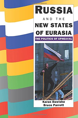 Russia and the New States of Eurasia Paperback: The Politics of Upheaval
