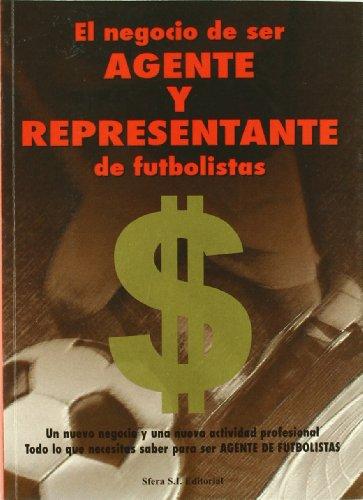 Negocio de ser agente y representante de futbolistas, el por Gaspar Gonzalez Ponce