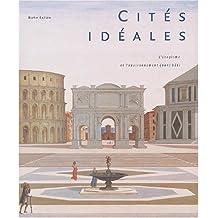 Cités idéales : L'utopisme et l'environnement (non) bâti
