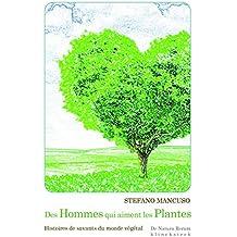 Des Hommes Qui Aiment Les Plantes: Histoires De Savants Du Monde Vegetal (De Natura Rerum)