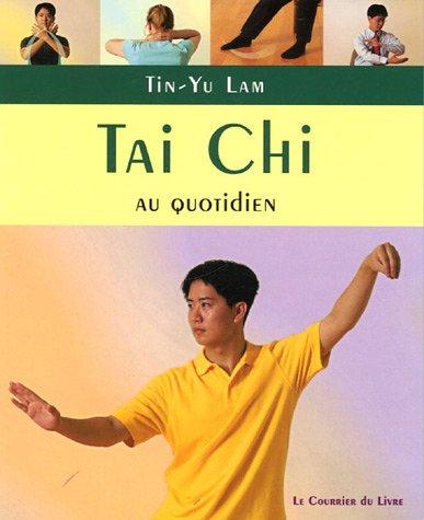 Tai Chi : Exercices au quotiden à pratiquer chez soi, au travail ou en voyage