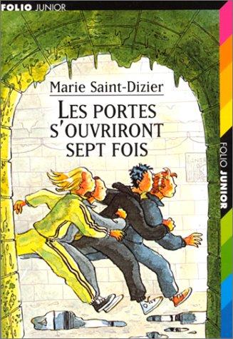 Les portes s'ouvriront sept fois par Marie Saint-Dizier