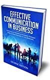 Effective Communication in Business: Listening and Speaking Strategies, Dialog Skills to Have Success in Your Business (English Edition)