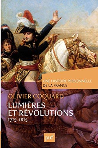 Lumières et révolutions (1715-1815) (Une histoire personnelle) (French Edition)
