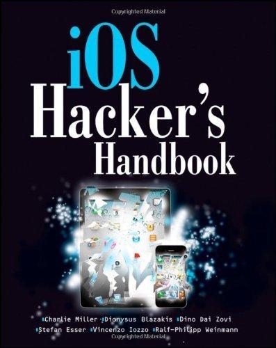 IOS Hacker's Handbook by Miller, Charlie, Blazakis, Dion, DaiZovi, Dino, Esser, Stefa (2012) Paperback