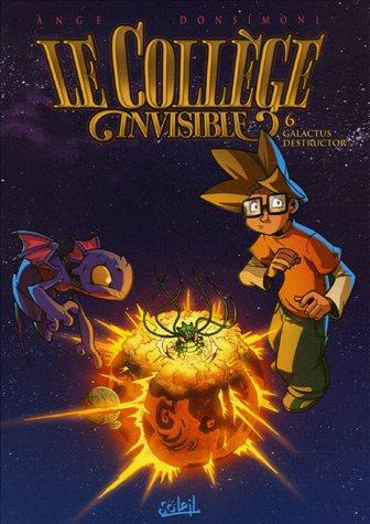 Le Collège invisible, Tome 6 : Galactus destructor par Ange