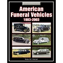 American Funeral Vehicles: 1883-2003 (Illustrated History)