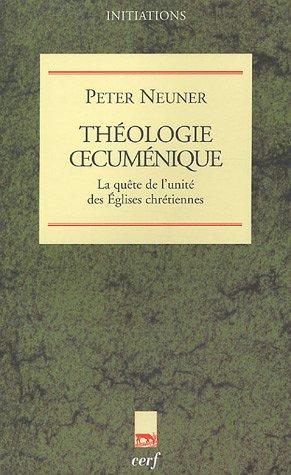 Théologie oecuménique : La quête de l'unité des Eglises chrétiennes