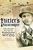 Hitler's Paratrooper: The Life and Battles of Rudolf Witzig by Gilberto Villahermosa (2010-11-30)