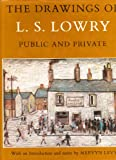Drawings of L.S.Lowry: Private and Public