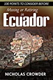 Front cover for the book 100 Points to Consider Before Moving or Retiring in Ecuador by Nicholas Crowder