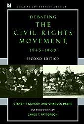 Debating the Civil Rights Movement, 1945-1968 (Debating Twentieth-Century America)