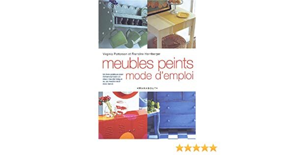 amazonfr meubles peints mode demploi virginia patterson francine hornberger jose bgaud livres