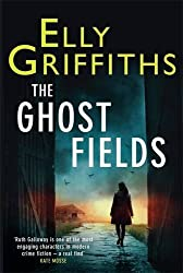 The Ghost Fields: The Dr Ruth Galloway Mysteries 7 by Elly Griffiths (2015-03-26)