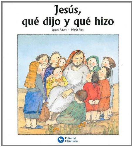 Jesus Que Dijo y Que Hizo par Maria Rius Ignasi Ricart