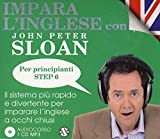 eBook Gratis da Scaricare Impara l inglese con John Peter Sloan Per principianti Step 6 Audiolibro 2 CD Audio (PDF,EPUB,MOBI) Online Italiano
