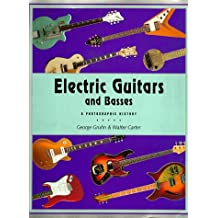 Electric Guitars and Basses: A Photographic History