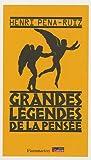 Grandes légendes de la pensée - Flammarion - 17/08/2005