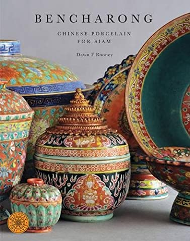 Bencharong : Chinese porcelain for Siam (discover thai art series)