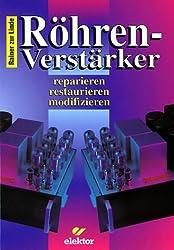 Röhren-Verstärker. reparieren restaurieren modifizieren