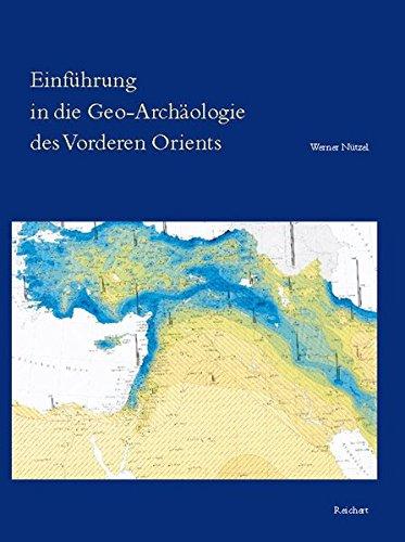 Einführung in die Geo-Archäologie des Vorderen Orients