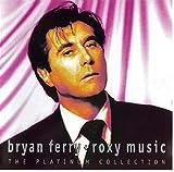 The Platinum Collection von Bryan Ferry + Roxy Music