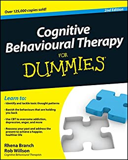 Cognitive Behavioural Therapy For Dummies by [Branch, Rhena, Willson, Rob]