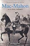 Mac-Mahon ou la gloire confisquée (1808-1893)