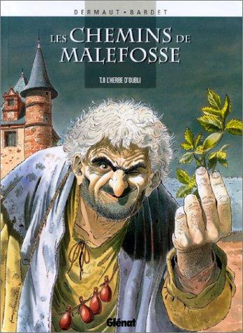 Les Chemins de Malefosse, tome 8 : L'Herbe d'oubli