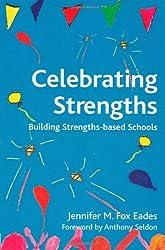 Celebrating Strengths: Building Strengths-Based Schools (Strengthening the World)