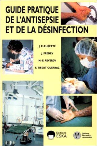 Guide pratique de l'antisepsie et de la désinfection