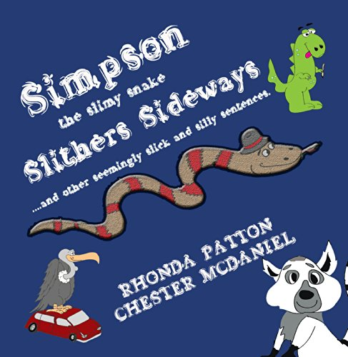 Simpson The Slimy Snake Slithers Sideways Silly Sentences Of Abcs And Animals
